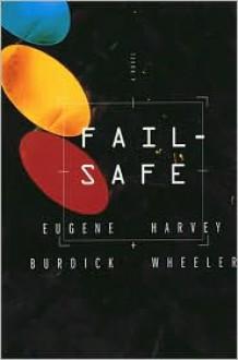 Fail Safe - Harvey Wheeler,Eugene Burdick