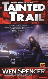 Tainted Trail - Wen Spencer