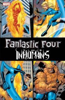 Fantastic Four/Inhumans - Carlos Pacheco, Karl Kesel, Rafael Marín Trechera, Jorge Lucas, Jose Ladron, Mark Bagley