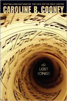 The Lost Songs - Caroline B. Cooney