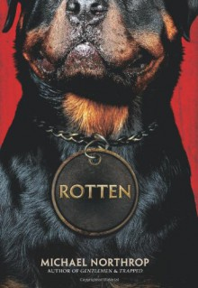 Rotten - Michael Northrop