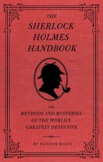 Sherlock Holmes Handbook - Riggs, Eugene Smith