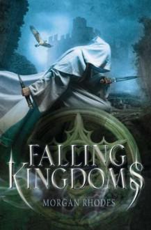 Falling Kingdoms - Morgan Rhodes,Michelle Rowen