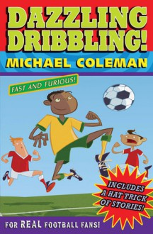 Dazzling Dribbling - Michael Coleman, Nick Abadzis