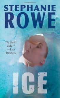 Ice - Stephanie Rowe
