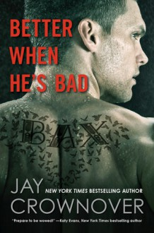 Better When He's Bad - Jay Crownover