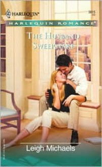 The Husband Sweepstake (What Women Want!) - Leigh Michaels