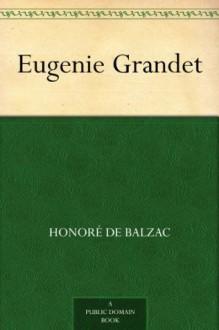Eugenie Grandet - Honoré de Balzac,Katharine Prescott Wormeley