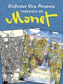 Colorier vos Propres Tableaux de Monet - Claude Monet, Marty Noble