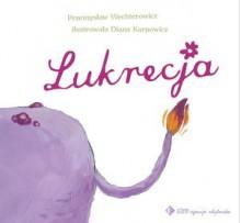 Lukrecja - Przemysław Wechterowicz, Diana Karpowicz