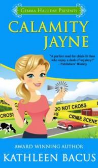 Calamity Jayne (Calamity Jayne Mysteries) - Kathleen Bacus, Gemma Halliday