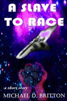 A Slave to Race - Michael D. Britton