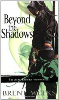 Beyond the Shadows - Brent Weeks