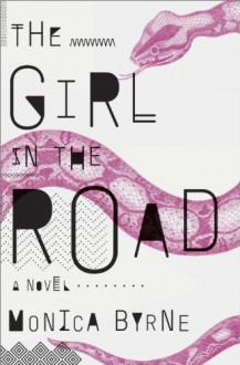 The Girl in the Road: A Novel (Audio) - Monica Byrne