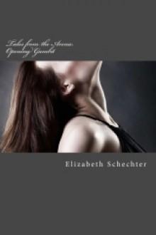 Tales from the Arena: Opening Gambit - Elizabeth Schechter