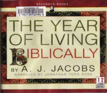 The Year of Living Biblically - A.J. Jacobs,Jonathan Todd Ross