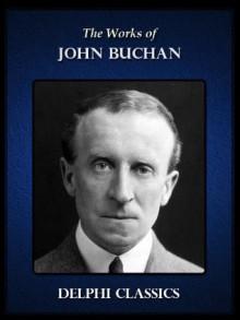 Delphi Works of John Buchan (Illustrated) - John Buchan