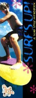 Surf's Up!: A Surf Style Handbook: A Surf Style Handbook - Debra Mostow Zakarin, Carla Alpert