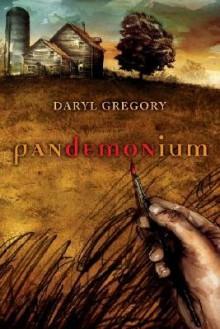 Pandemonium - Daryl Gregory (Author)