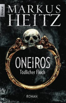 Oneiros: Tödlicher Fluch - Markus Heitz