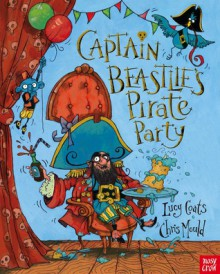 Captain Beastlie's Pirate Party - Lucy Coats, Chris Mould
