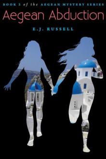 Aegean Abduction (Aegean Mystery, #2) - E.J. Russell