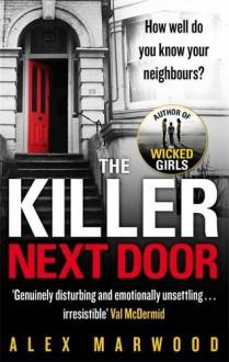The Killer Next Door - Alex Marwood