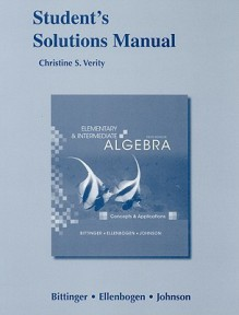 Student Solutions Manual for Elementary and Intermediate Algebra: Concepts and Applications - Marvin Bittinger, Barbara Johnson, David J. Ellenbogen