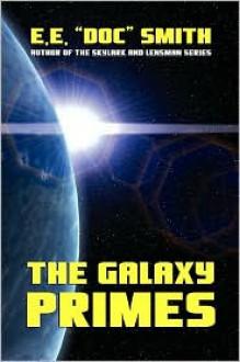 "The Galaxy Primes - E.E. ""Doc"" Smith"