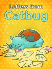 Catbug: Letters From Catbug (Book 3) - Jason Johnson, Emily Jourdan