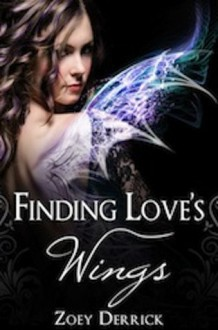 Finding Love's Wings - Zoey Derrick