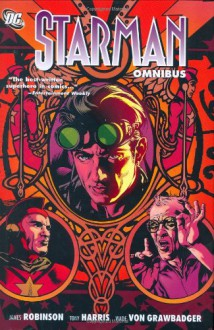 The Starman Omnibus, Vol. 1 - James Robinson, Tony Harris, Wade Von Grawbadger