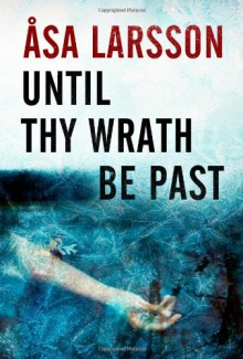 Until Thy Wrath Be Past - Åsa Larsson, Laurie Thompson