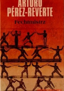 Fechtmistrz - Arturo Pérez-Reverte