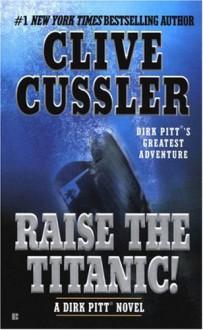 Raise the Titanic! - Clive Cussler