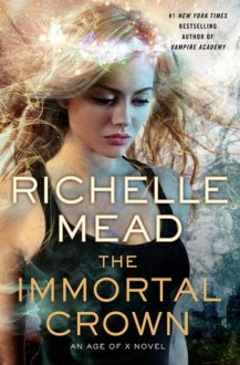 The Immortal Crown - Richelle Mead