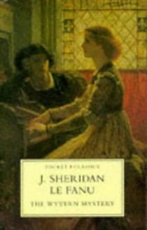 The Wyvern Mystery (Pocket Classics) - Joseph Sheridan Le Fanu