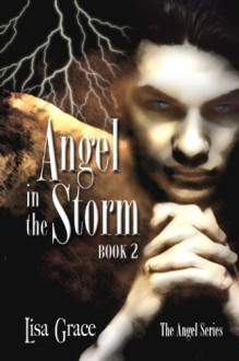 Angel in the Storm - Lisa Grace,Dusty Catlett