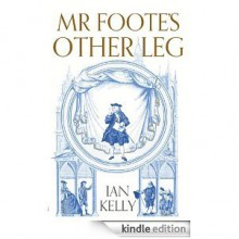 Mr Foote's Other Leg - Ian Kelly