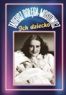 Ich dziecko - Tadeusz Dołęga-Mostowicz