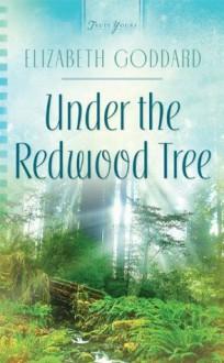 Under the Redwood Tree (Truly Yours Digital Editions) - Elizabeth Goddard