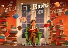 The Fantastic Flying Books of Mr. Morris Lessmore - William Joyce,Joe Bluhm