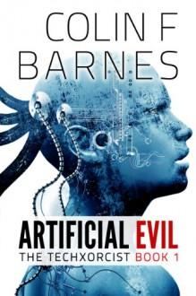 Artificial Evil - Colin F. Barnes