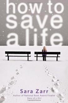 How to Save a Life - Sara Zarr