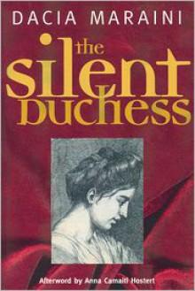 The Silent Duchess - Dacia Maraini, Elspeth Spottiswood, Dick Kitto, Anna Camaiti-Hostert