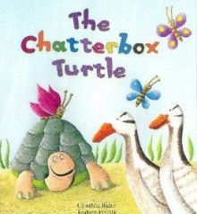 Chatterbox Turtle - Cynthia Rider, Andrea Petrlik