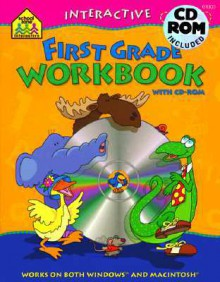 Interactive First Grade Workbook: With CDROM - School Zone Publishing Company, Elizabeth Strauss, Kate Flanagan, Lorie De Young, Laura Rader