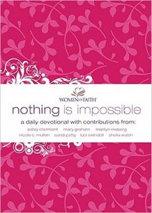 Nothing Is Impossible: A Women of Faith Devotional - Patsy Clairmont