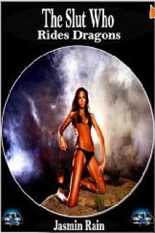 The Slut Who Rides Dragons - Jasmin Rain