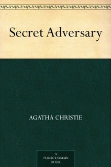 The Secret Adversary (Tommy and Tuppence #1) - Agatha Christie